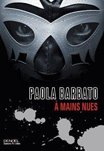 A mains nues de Paola Barbato : A lire à vos risques et péril