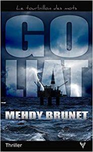 Goliat de Mehdy Brunet : aurez-vous les tripes ?